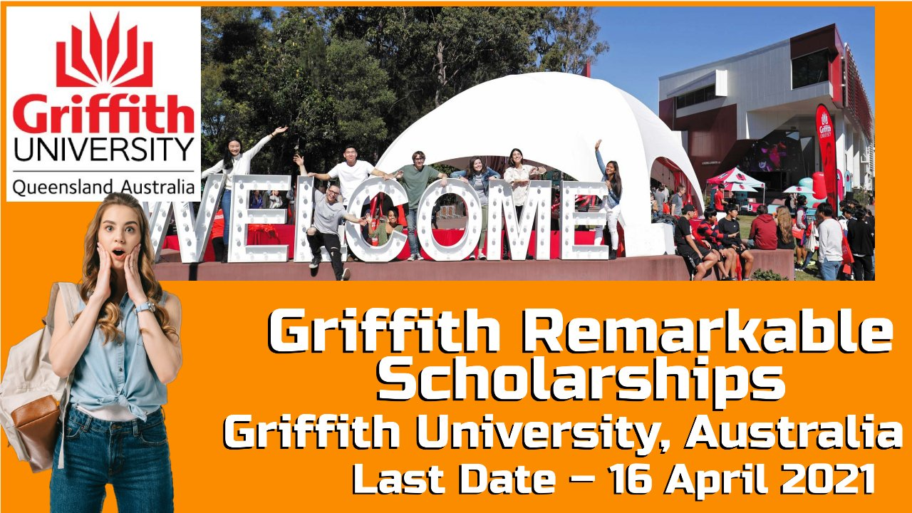 Griffith Remarkable Scholarships at Griffith University, Australia