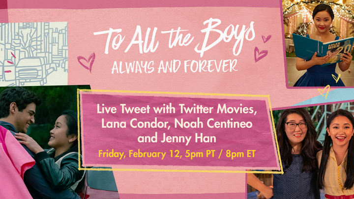 you, me, @lanacondor, @noahcent, @jennyhan, AND @TwitterMovies?! my kinda party. join us for a live tweet of To All the Boys: Always and Forever on 👉friday february 12, 5pm PT👈