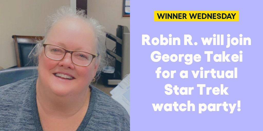 Robin R. will join @GeorgeTakei for a virtual Star Trek watch party! #omaze #omazewinners #winnerwednesday