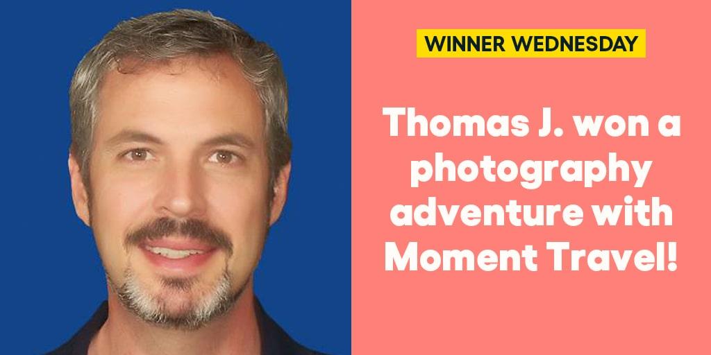 Thomas J. won a photography adventure with Moment Travel! #omaze #omazewinners #winnerwednesday