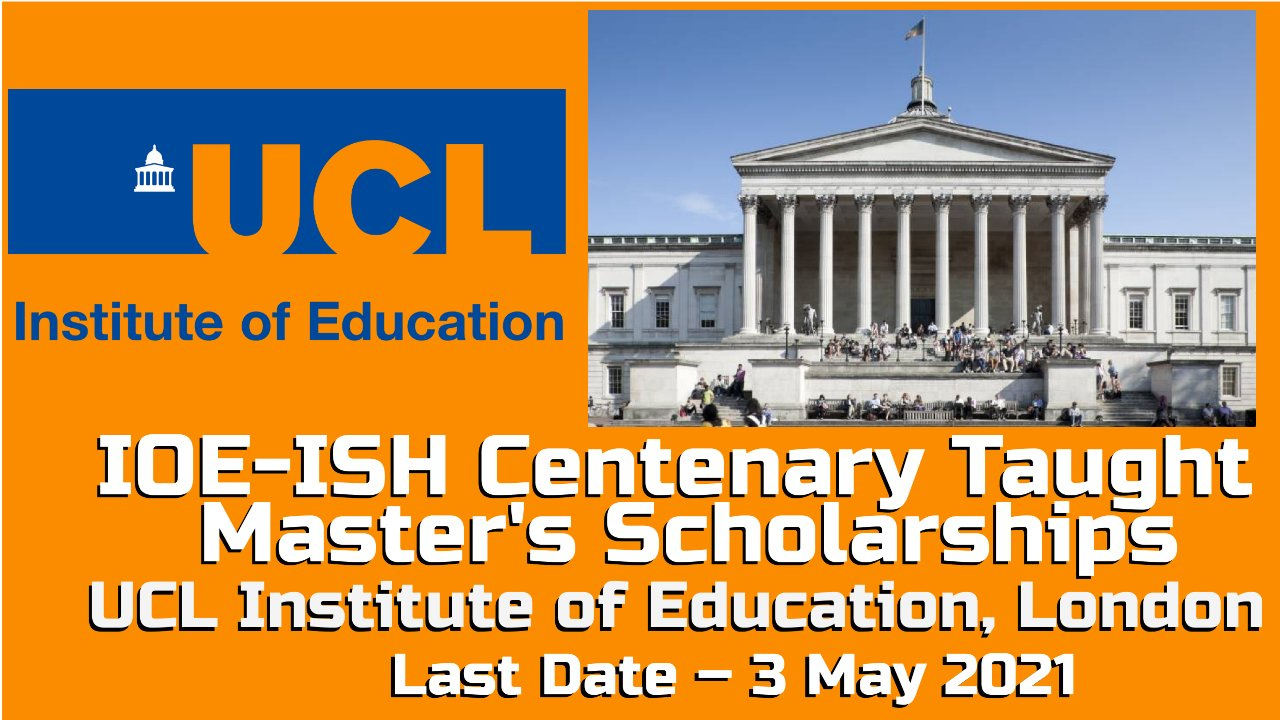 IOE-ISH Centenary Taught Master's Scholarships at UCL, London