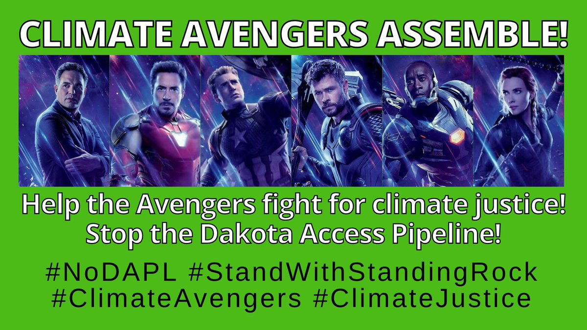 Climate Avengers Assemble! Help the Avengers fight for climate justice! Stop the Dakota Access Pipeline!  #NoDAPL #StandWithStandingRock #ClimateAvengers #ClimateJustice