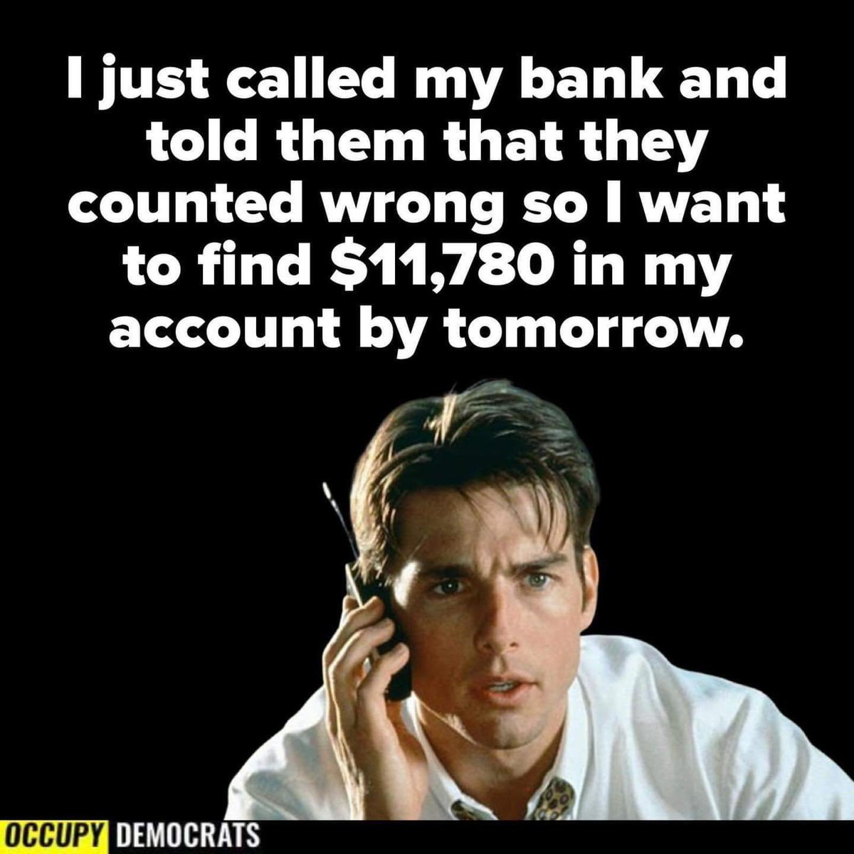 @J66534337 @SecPompeo I just called my bank and told them they counted wrong, so I want to find #11780Dollars in my bank account by tomorrow. #TrumpSeriesFinale