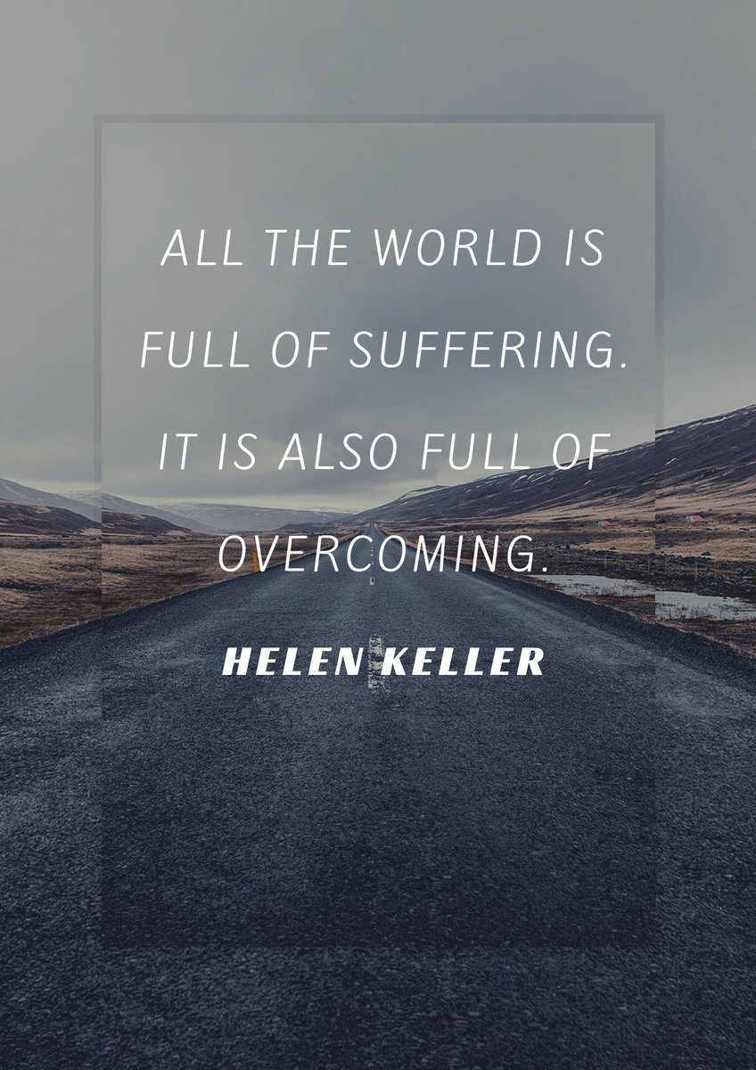 All the world is full of suffering. It is also full of overcoming. - Helen Keller  #SaturdayMorning #SaturdayMotivation #SaturdayThoughts #SaturdayVibes #Motivation #quote #quotesoftheday