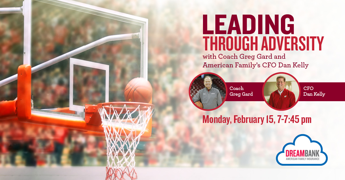 Join @DreamBankMSN Feb. 15 as @BadgerMBB coach @GregGard and @AmFam's @DKellyAmFam discuss what it's like to lead an organization through challenging times. Tune in to take your leadership skills to the next level — on and off the court!   #iWork4AmFam