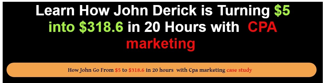 Learn How John Derick is Turning $5 into $318.6​ in 20 Hours with CPA marketing   #WorkFromHome  #CPA #cpamarketing #MARKETING #digitalmarketing #digitalmarketer #CPATRICKS #WORK #JobSeekersSA #Jobs #jobseekers #jobsearch #JobsUAE