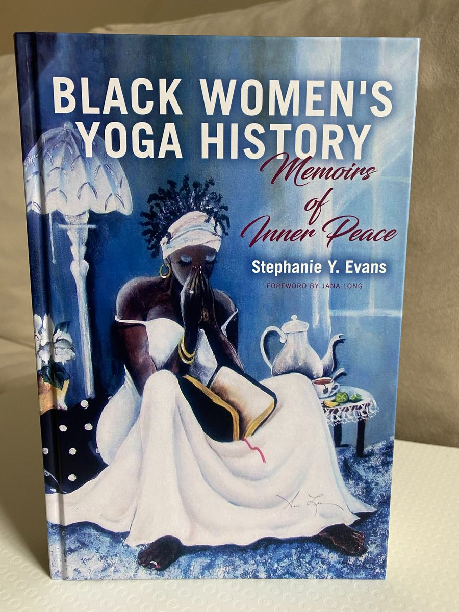 """Stephanie Y. Evans on Twitter: """"*BLACK WOMEN'S YOGA HISTORY: MEMOIRS OF INNER  PEACE* is here! Thanks to @SUNYPress and @RColesworthy for rendering my  ideas beautifully (as always). Info & video https://t.co/12jJm8Ll2I #BHM…"""