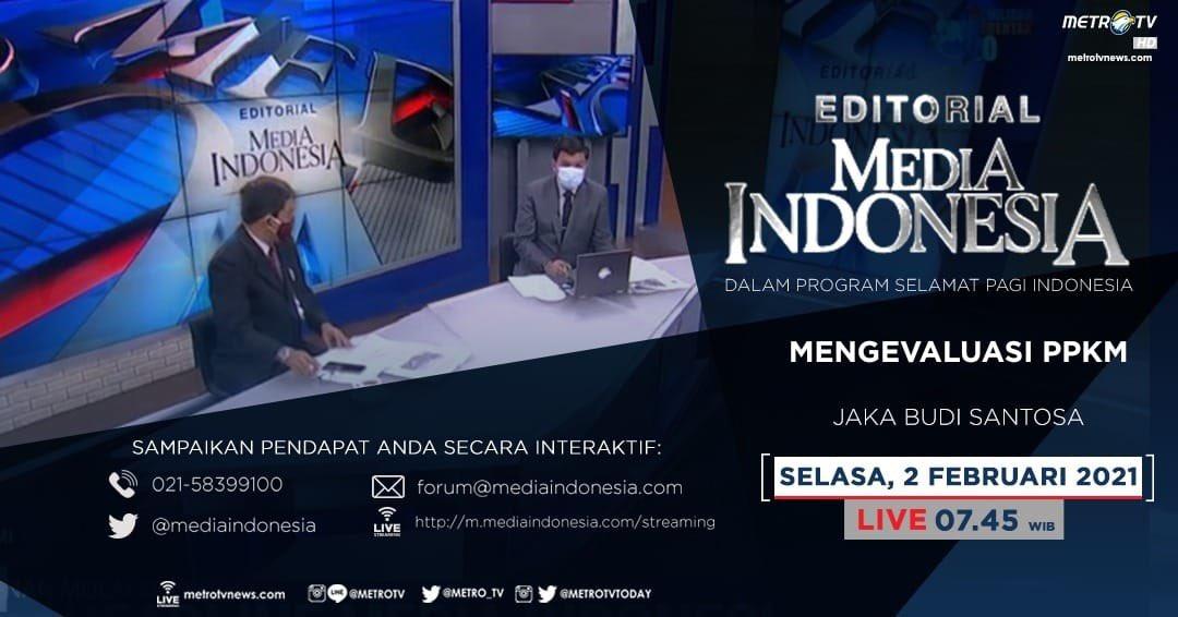 #EditorialMediaIndonesia hari Selasa (2/2) LIVE pukul 07.45 WIB dalam program #SPIMetroTV akan membahas soal evaluasi kebijakan dan penerapan PPKM sepanjang 11-25 Januari 2021, bersama pembedah Jaka Budi Santosa.  @mediaindonesia