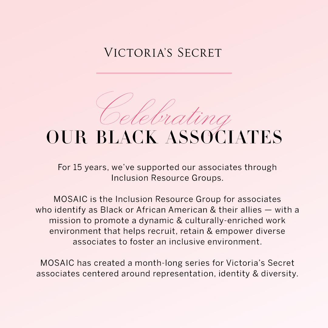 At Victoria's Secret we believe Inclusion Makes Us Stronger.  So, for the month of February, we're recognizing our Black associates & continuing our commitment to support Black Americans within our communities.  Click  to see how you can lend your support!
