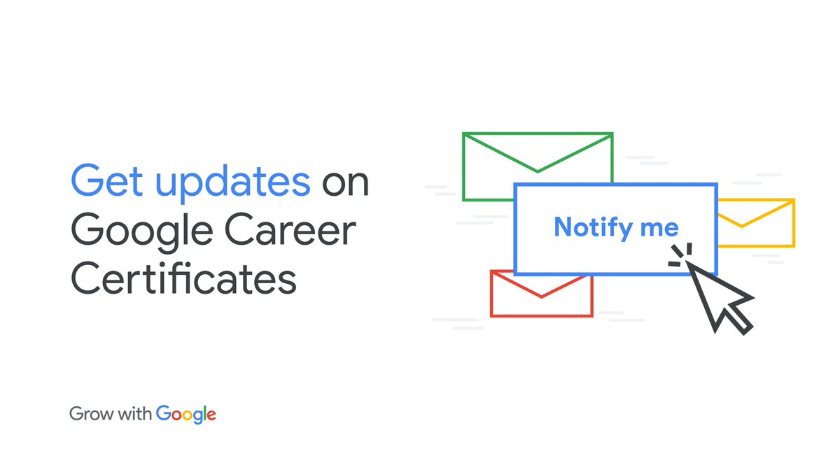 New Google Career Certificates from #GrowWithGoogle will be available in March. 🎉 Sign up for email updates →