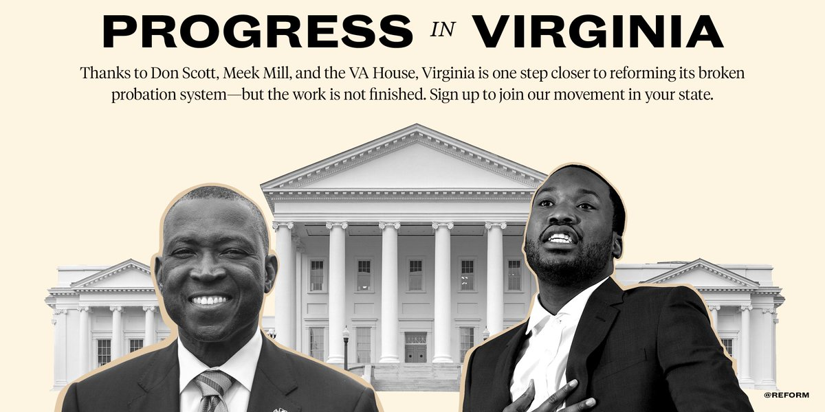 Thanks to @DonScott757, @MeekMill, and the @VaHouse, Virginia is one step closer to reforming its broken probation system—but the work is not finished.   Sign up to join our movement in your state: