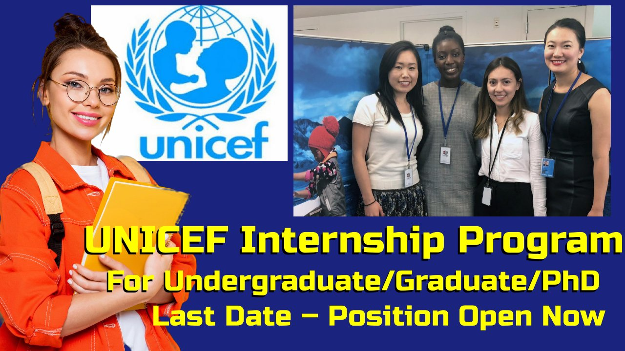Fully Funded UNICEF Internship Program 2021 by UNICEF, New York