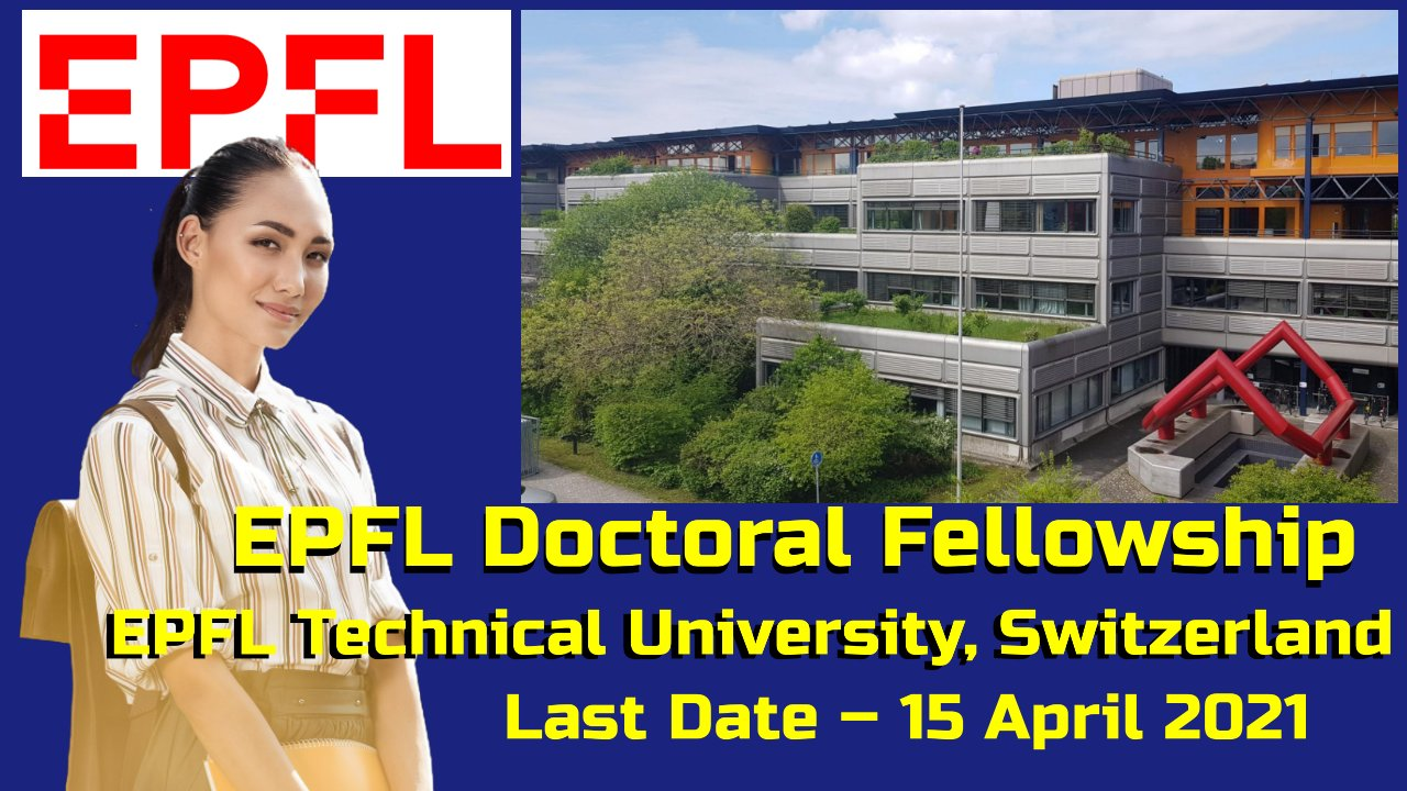 EPFL Doctoral Fellowship at EPFL Technical University, Switzerland