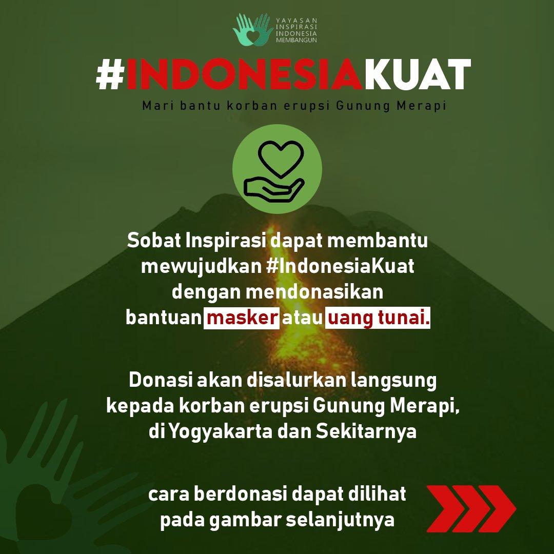 Sobat Inspirasi,  Mari kita saling menguatkan. Kami mengajak kalian membantu para korban erupsi Gunung Merapi di Jogjakarta dan sekitarnya.  Kalian bisa membantu dalam bentuk uang maupun masker. Mari kuatkan Indonesia!  #IndonesiaKuat #prayformerapi