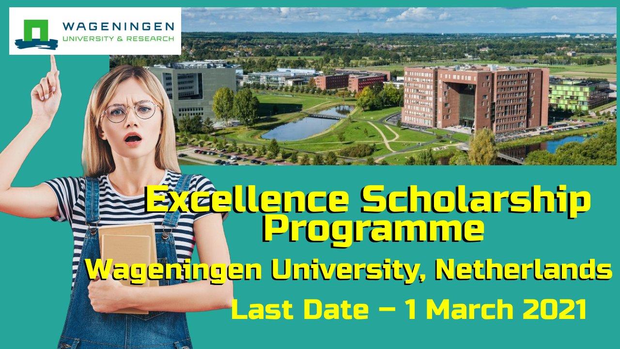 Excellence Scholarship Programme at Wageningen University, Netherlands