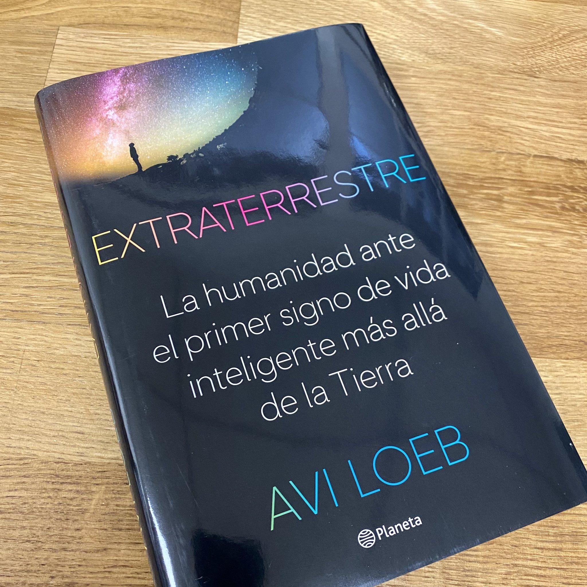 """Operador Nuclear on Twitter: """"Me acaba de llegar «Extraterrestre», el nuevo libro del eminente y al mismo tiempo controventido astrofísico Avi Loeb, cortesía de @edit_planeta. Gracias.… https://t.co/WC91Bkxdn5"""""""