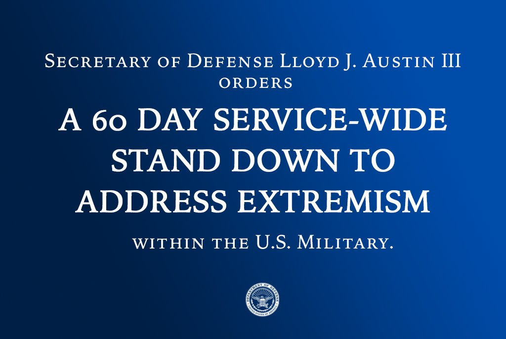 Today, I met with senior leaders to discuss extremism in the military. As a first step, I'm ordering a stand down to occur over the next 60 days so each service, each command and each unit can have a deeper conversation about this issue. It comes down to leadership. Everyone's. https://t.co/wbC21hdHaV