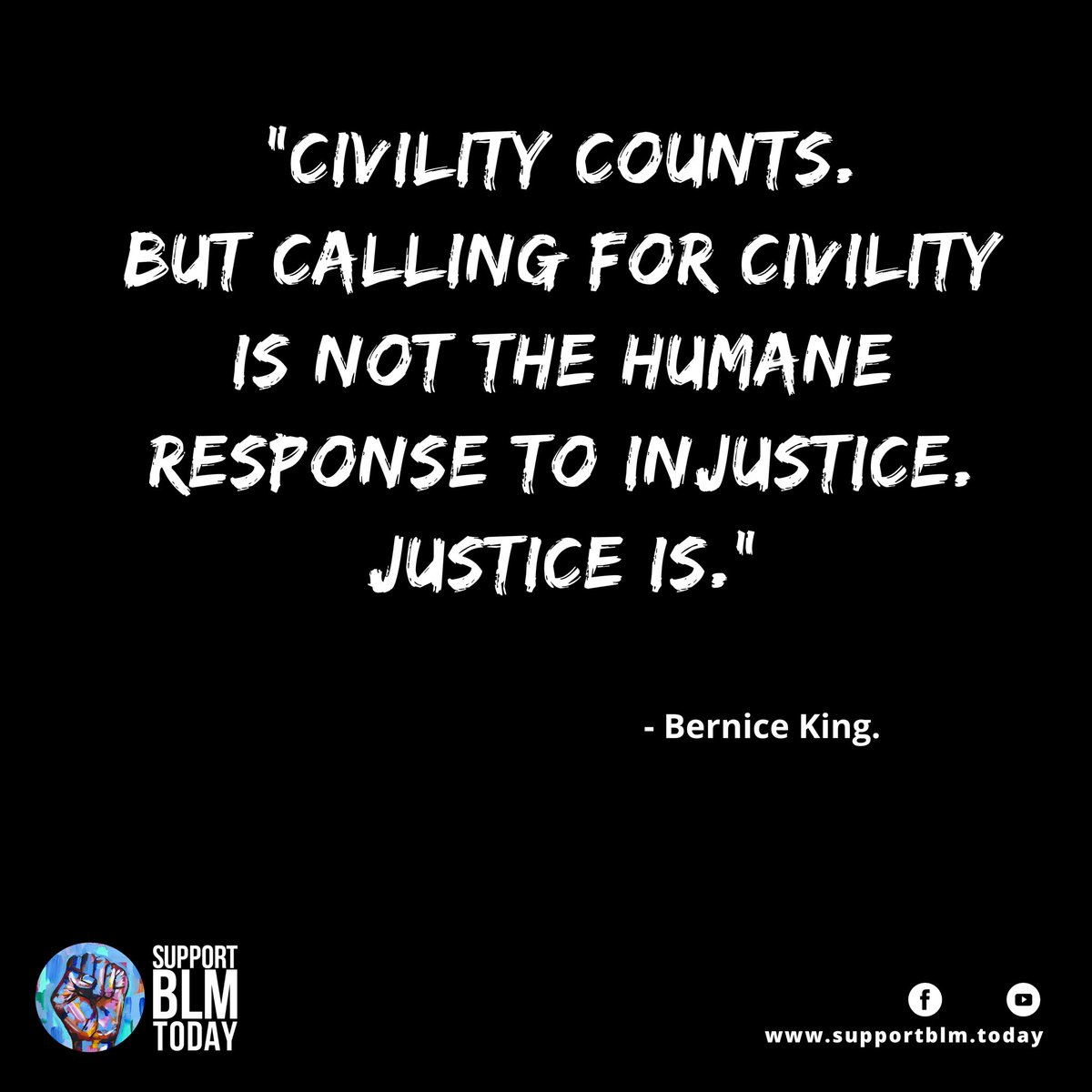 Civility counts. But calling for civility is not the humane response to injustice. Justice is.    #blacklivesmatter #blmquotes #blm #blm2021 #equality #racism #solidarity #blacklives #mlk #blmmovement #nojusticenopeace #blacklivesmatterplaza #blmprotest