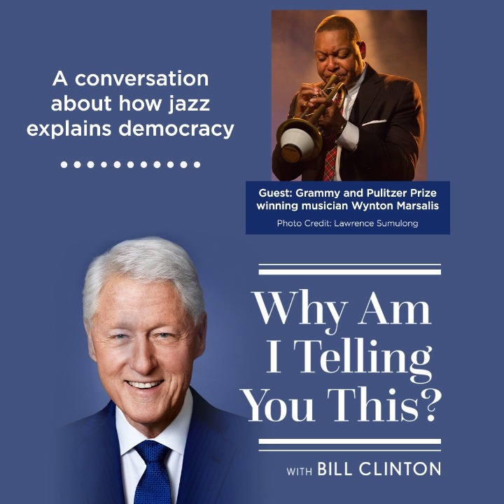 """On the premiere of """"Why Am I Telling You This?,"""" President @BillClinton is joined by @WyntonMarsalis to share stories, talk about his work at @jazzdotorg, and discuss how jazz is the music of democracy at its best.  Listen to the new episode out now 🎧:"""