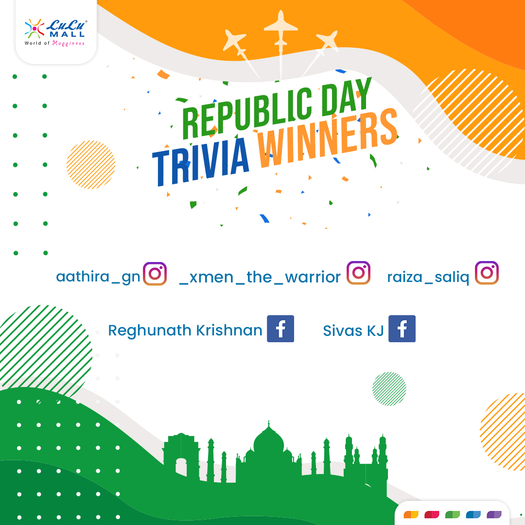 Here are the winners of LuLu Mall's Republic Day Trivia - congratulations to all of you, and thank you to everyone who participated! Stay tuned to our page for more fun and exciting contests and giveaways.  #LuLu #LuLuMall #Kochi #HappyRepublicDay #Indian #Celebrate #contest