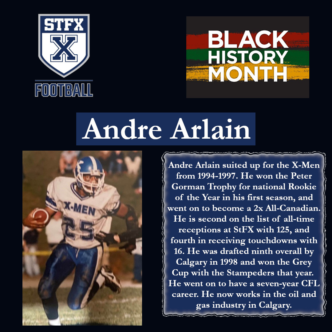 In honour of Black History Month, X-Men Football is recognizing some of the many black student-athletes who have played football at StFX University. Today we are highlighting Andre Arlain, a standout receiver who was a member of the 1996 StFX Hall of Fame team.