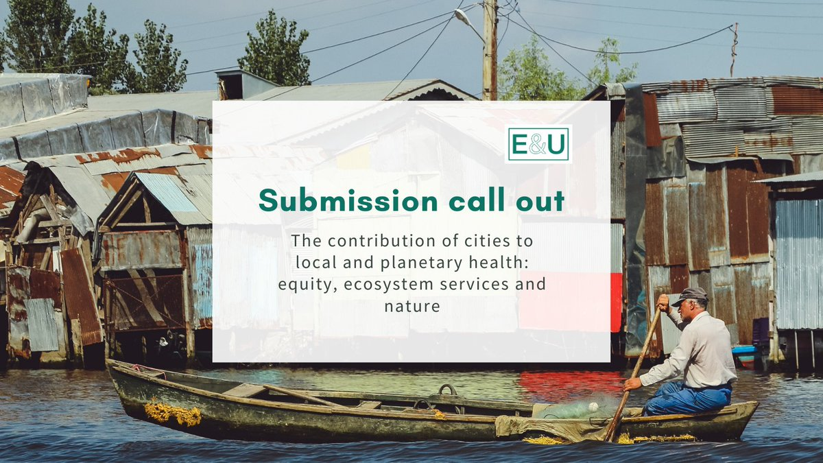 SUBMISSION CALL OUT: The contribution of #cities to local and planetary health: #equity, ecosystem services and #nature Deadline for submissions: 15 August 2021. (Early submissions are encouraged.) Full details