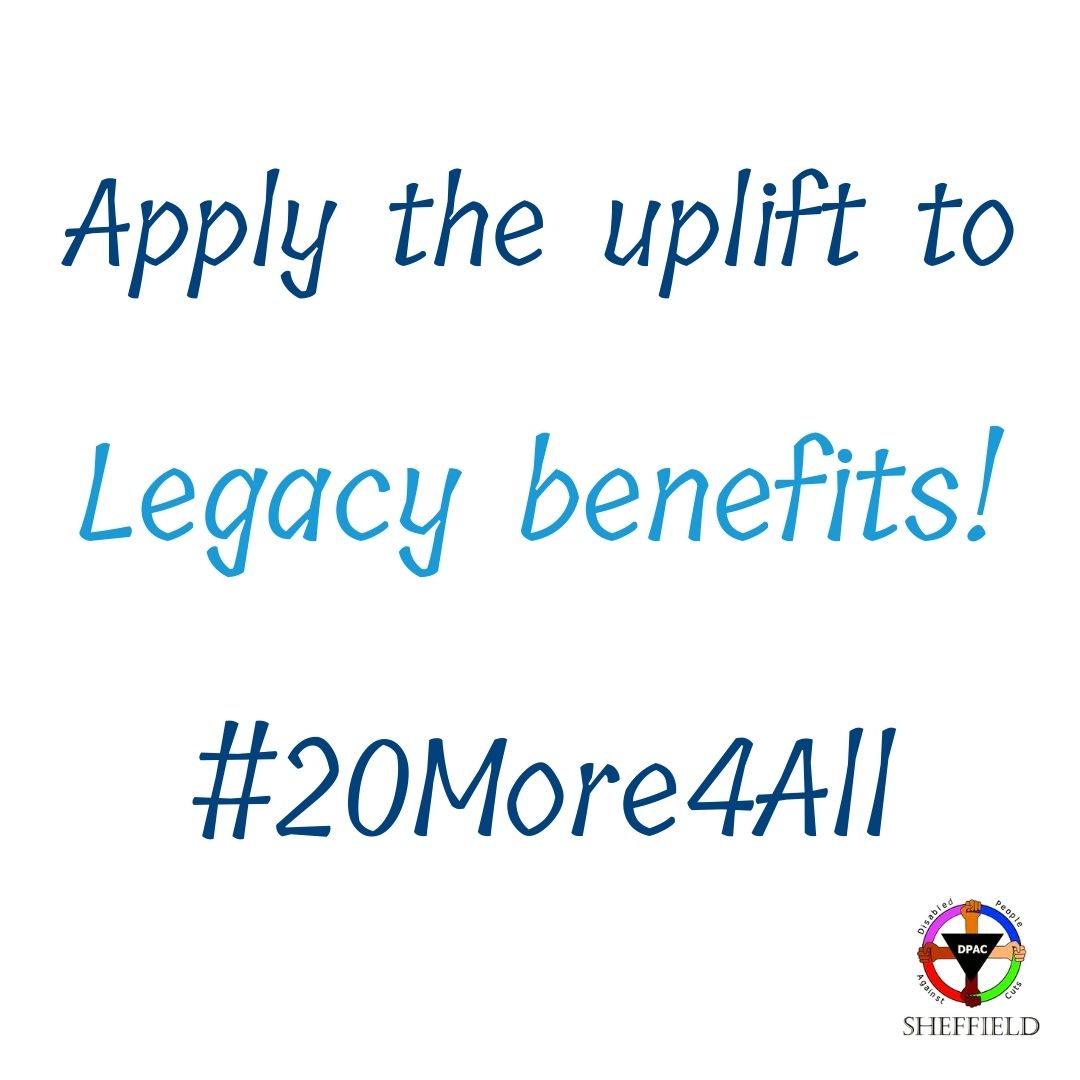 white background: blue text reads: Apply the uplift to Legacy benefits! #20More4All. Bottom left of image is the DPAC Sheffield logo