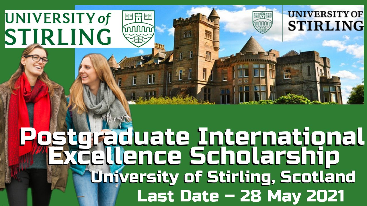 Postgraduate International Excellence Scholarship at  University of Stirling, Scotland