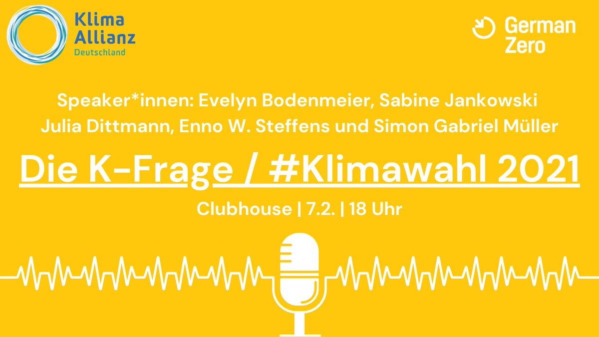 Heute um 18h diskutieren wir mit @klima_allianz auf #clubhouse die K-Frage. Kommt gerne rum! -->  #klimawahl21 #vote4climate #vote4future