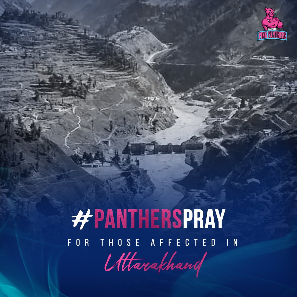To those affected by the #UttarakhandGlacierBurst - Stay Strong! Our prayers are with you 🙏🏻  #JaipurPinkPanthers #JaiHanuman #PantherSquad
