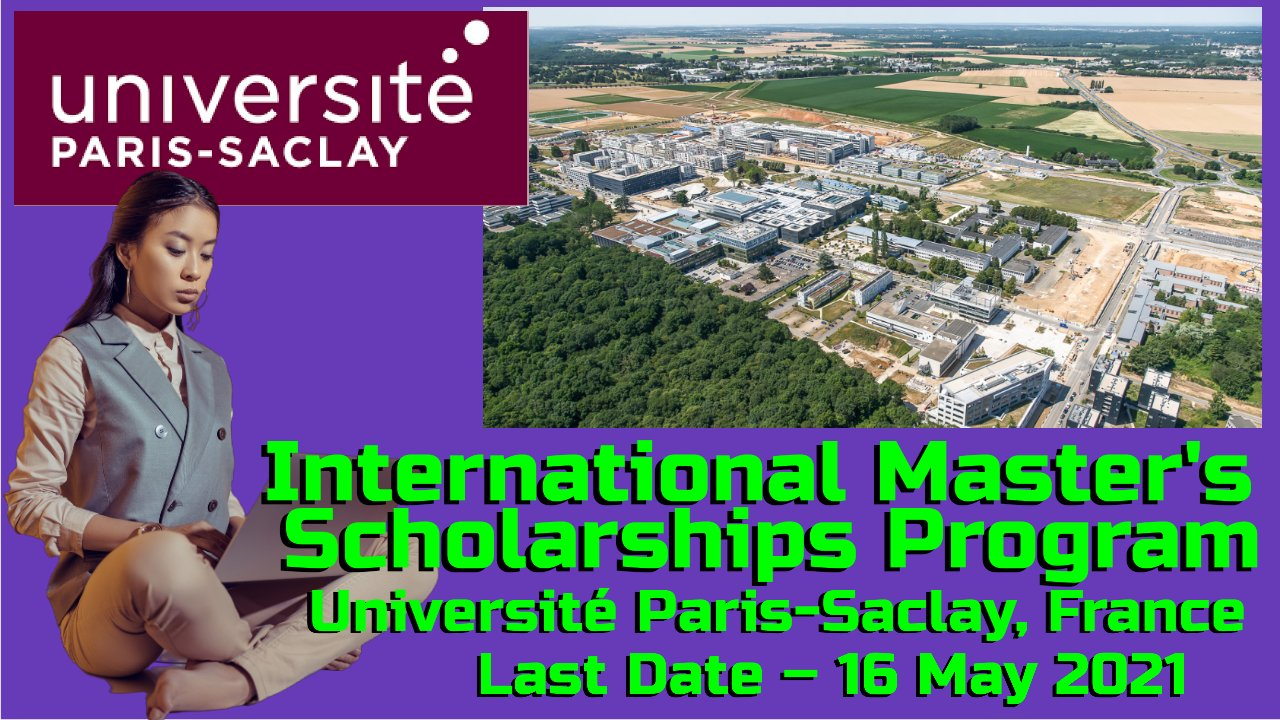 International Master's Scholarships Program at Paris-Saclay, France