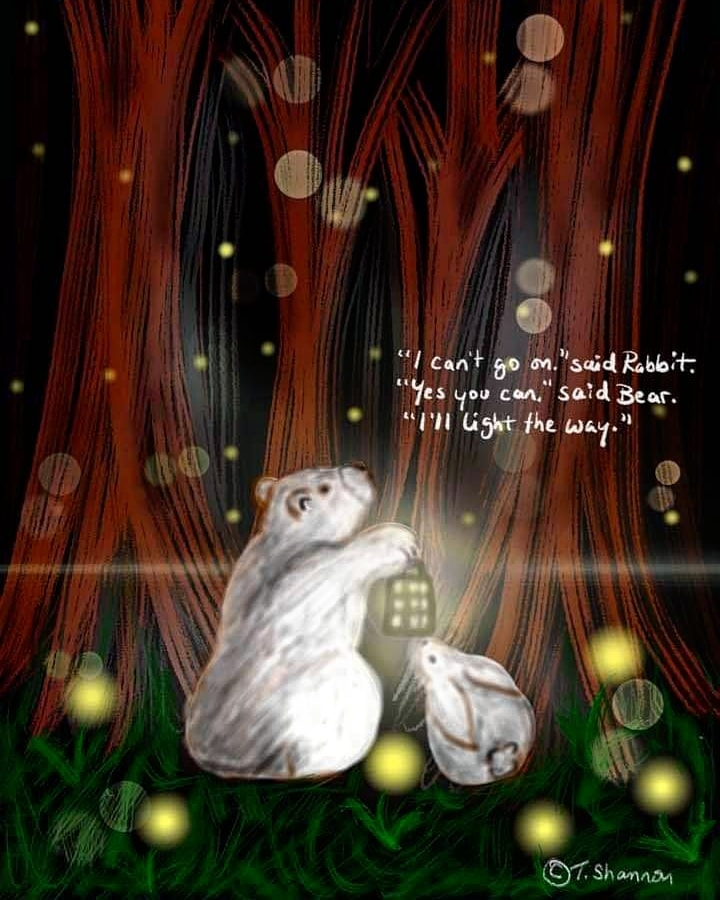"Yes. You. Can.  ""I can't go on."" said Rabbit. ""Yes you can."" said Bear. ""I'll light the way.""  ©Tara Shannon, 2021 #rabbitandbear #yesyoucan"