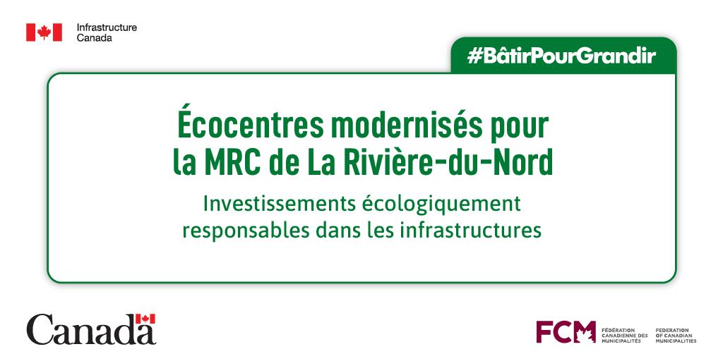 Image avec le text: Écocentres modernisés pour le MRC de La Rivière-du-Nord   Investissements écologiquement responsables dans les infrastructures