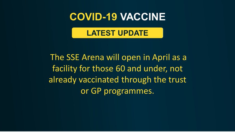 The SSE Arena will open in April as a facility for those 60 and under, not already vaccinated through the trust or GP programmes.