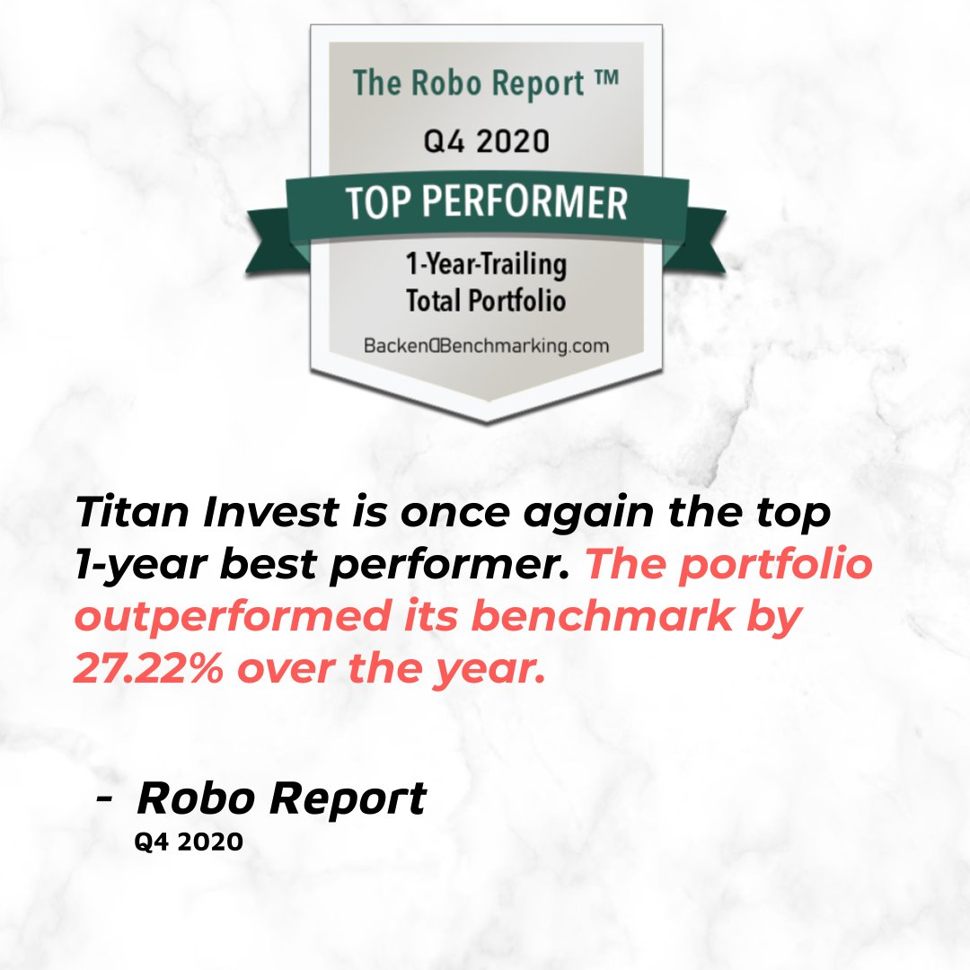 Congratulations to @titanvest for remarkable #roboadvisor performance in #2020.   Track this robo as well as 90+ others by subscribing to the @TheRoboReport. Titan's commentary is on page 16.