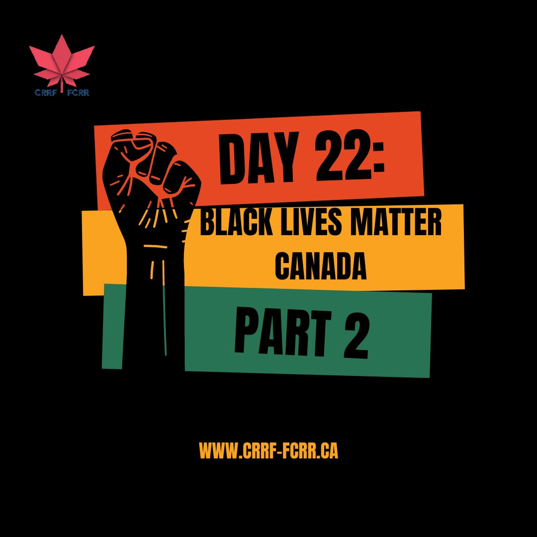 """Part 2/2 of Day 22 of CRRF's """"#28Days of Black Canadian Excellence"""" belongs to the social & racial justice warriors of #BlackLivesMatter #Canada.  To learn more, click through the photos! #BLM #allblacklivesmatter #activists #socialjustice #racialjustice #BlackCanadians #BHm2021"""