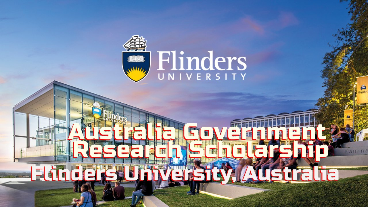 Australia Government Research Scholarship, Flinders University, Australia
