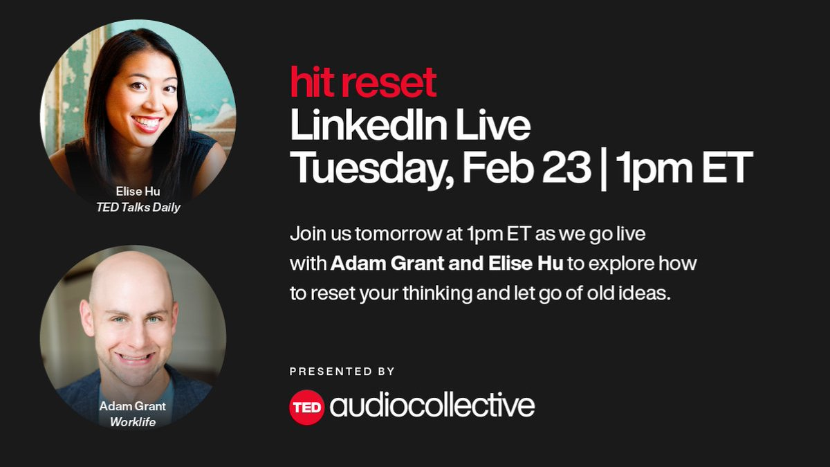 Need a reset? Join us tomorrow 2/23 at 1PM ET for a special Linkedin live conversation with WorkLife Host @AdamMGrant and TED Talks Daily Host @elisewho on resetting your thinking and letting go of old ideas.  📣What questions do you have for them? https://t.co/6iNbn9kBu0
