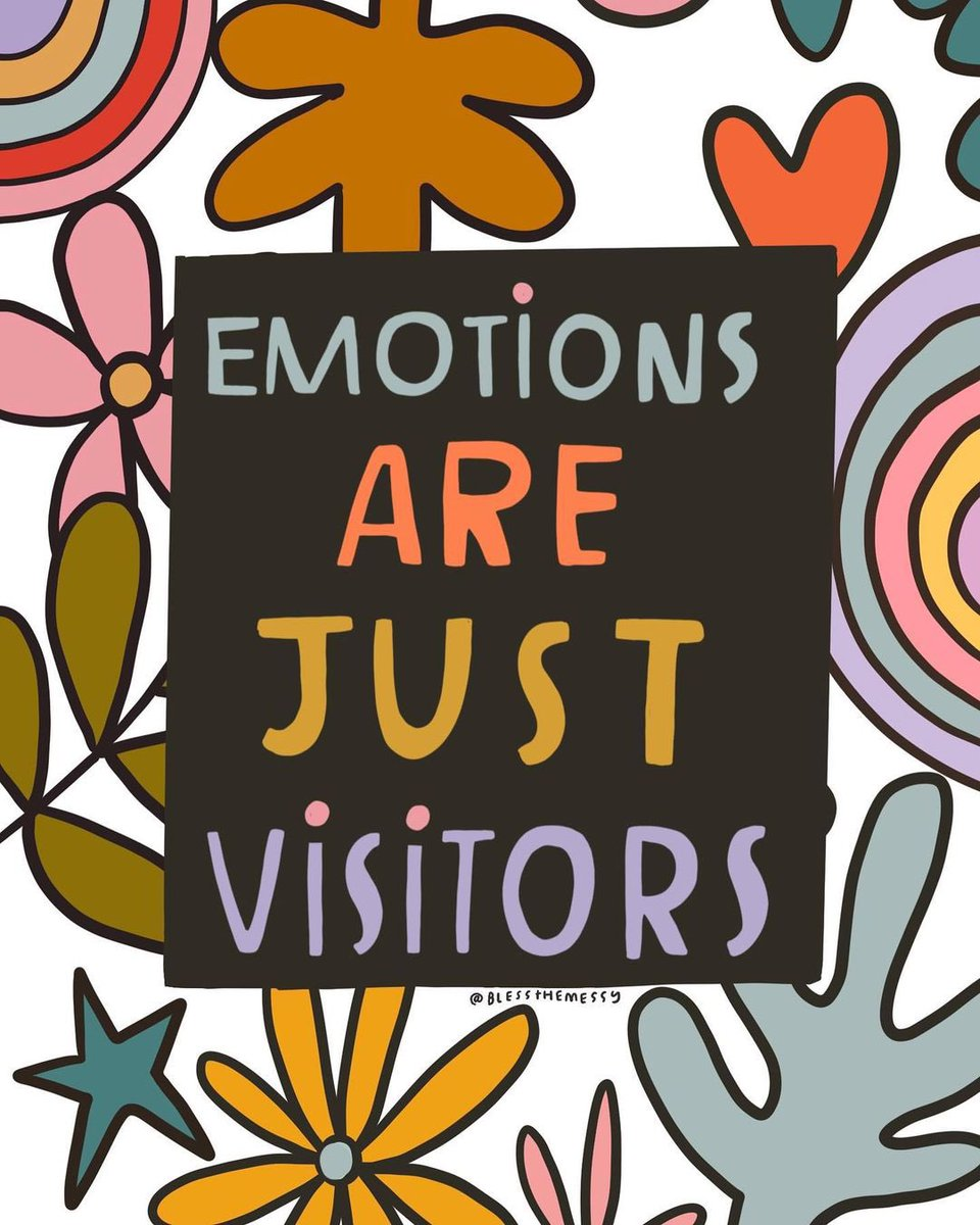 Emotions are just visitors. Let them come and go Image: @blessthemessy