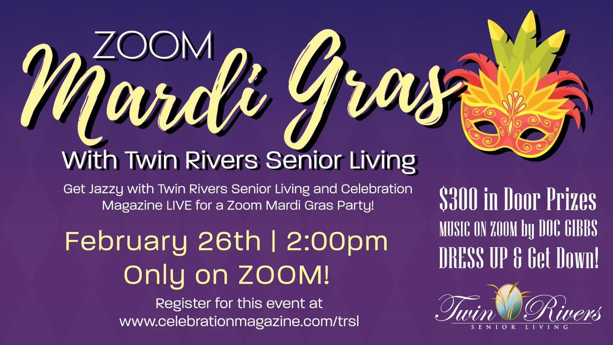 Join Celebration Magazine and Twin Rivers Senior Living for a Zoom Mardi Gras Party. 𝐑𝐄𝐆𝐈𝐒𝐓𝐄𝐑 𝐇𝐄𝐑𝐄:    Dress up in your best 𝐅𝐚𝐭 𝐓𝐮𝐞𝐬𝐝𝐚𝐲 outfit and let's get down! Music by Doc Gibbs.  #CelebratingLifeAfter60 #FatTuesday #Win