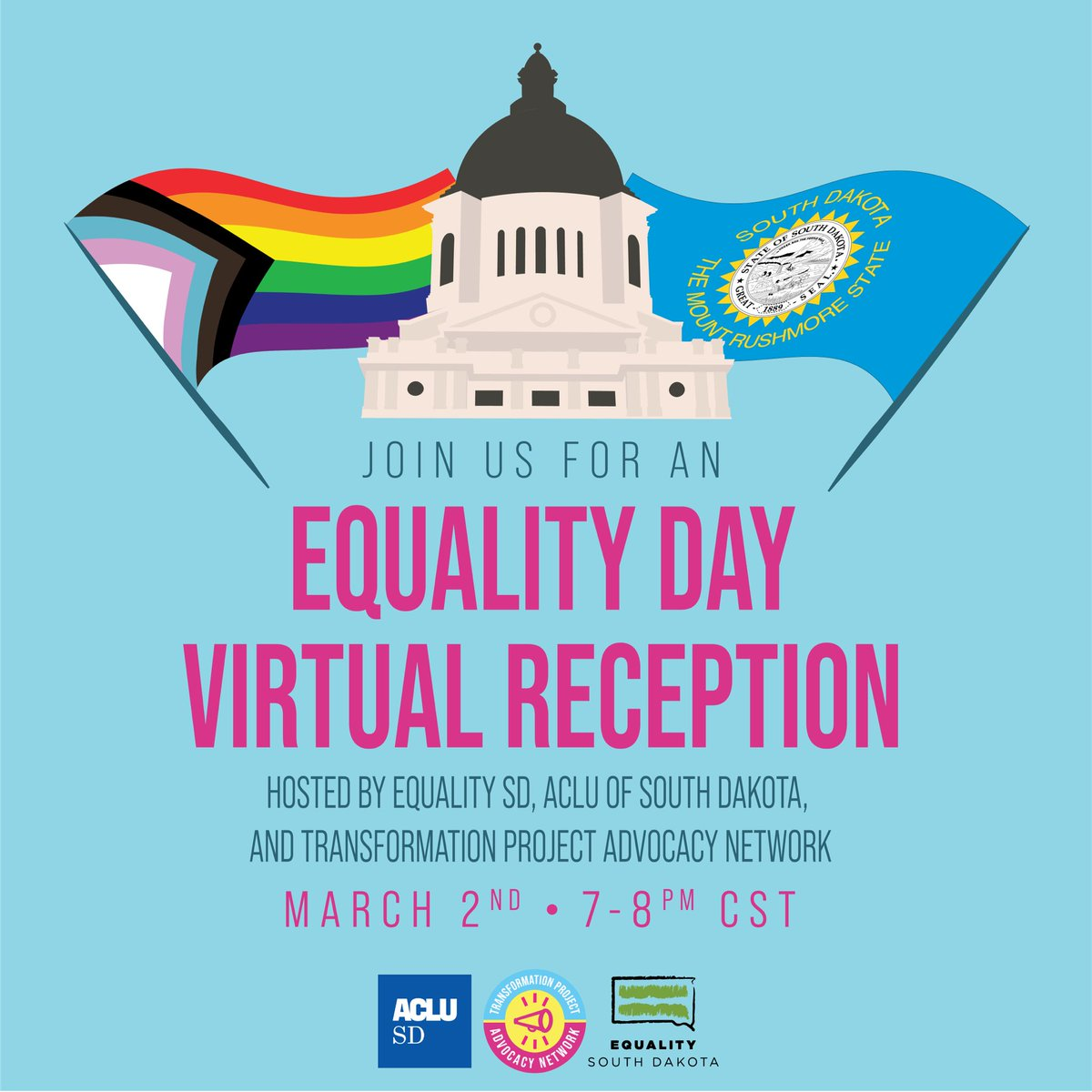 Please join us for Equality Day Virtual Reception, hosted by Equality SD, ACLU of South Dakota, and the Transformation Project Advocacy Network.  Come meet your representatives, and share your thoughts with other LGBTQIA+ individuals and allies!   Link in bio!