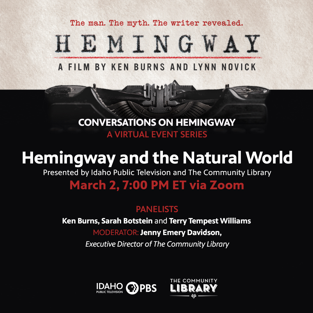 """Join a virtual discussion on """"Hemingway & the Natural World"""" with #HemingwayPBS filmmaker @KenBurns, producer Sarah Botstein (@sbotstein) & guests Terry @TempestWilliams & Jenny Emery Davidson. Register to attend March 2 at 7pm ET:  @IdahoPTV @Ketchum_Idaho"""