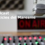 Image for the Tweet beginning: [ÀUDIO] Podcast notícies del Maresme