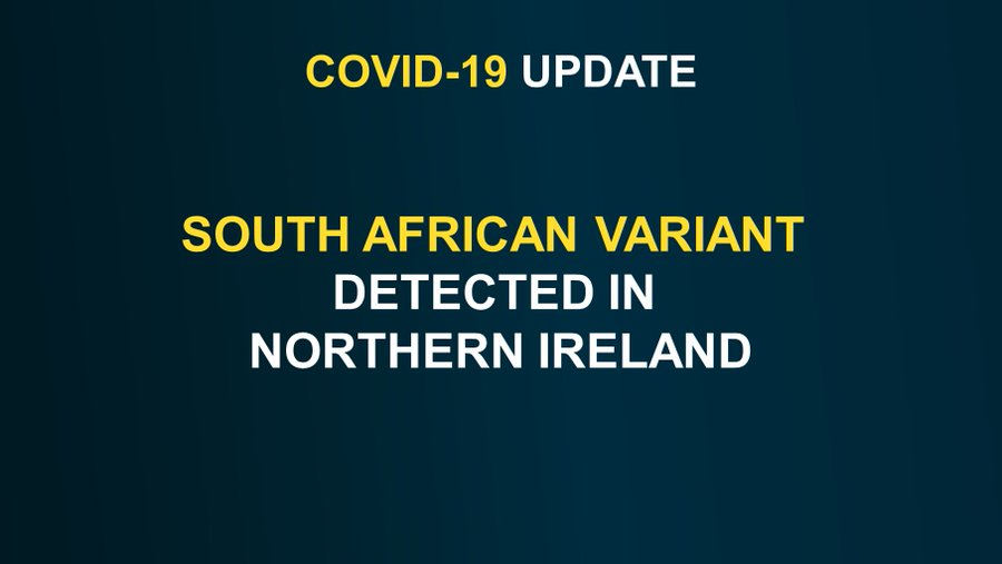 SOUTH AFRICAN VARIANT DETECTED IN NORTHERN IRELAND