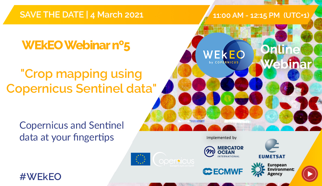 "🔴Save the date: 4 March 2021📅 ""Crop mapping using Copernicus Sentinel data"" - the 5th of our 1⃣2⃣ webinars is coming! Register👉bit.ly/WEkEO_Webinar_… The #WEkEO revolution continues!"