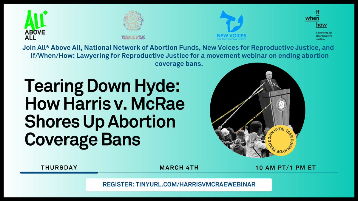 To tear down the 2-tiered system of abortion access, we must unsettle its foundation. Hyde's denial of abortion coverage rests on the SCOTUS ruling in Harris v. McRae. Join @AllAboveAll, @AbortionFunds, @NewVoices4RJ & us on March 4th to end abortion coverage bans once & for all!