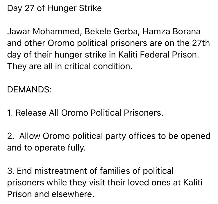 Today marks day 27 of hunger strike in Kaliti Federal Prison by Oromo political prisoners, Jawar Mohammed, Bekele Gerba et al. Read their demands in the picture attached. #StarvingForJustice #FreeAllOromoPoliticalPrisoners #OromoProtests #OromoYellowMovement