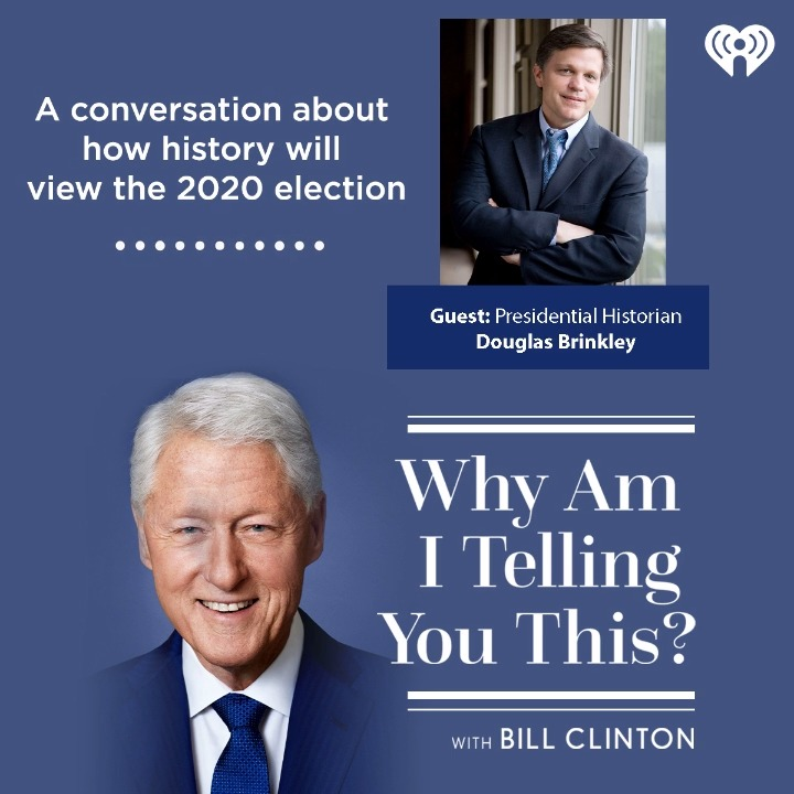 "On ""Why Am I Telling You This?,"" historian Douglas Brinkley joins President @BillClinton to reflect on the past year, discuss heroes throughout American history, and share favorite stories of travels across the U.S.:"