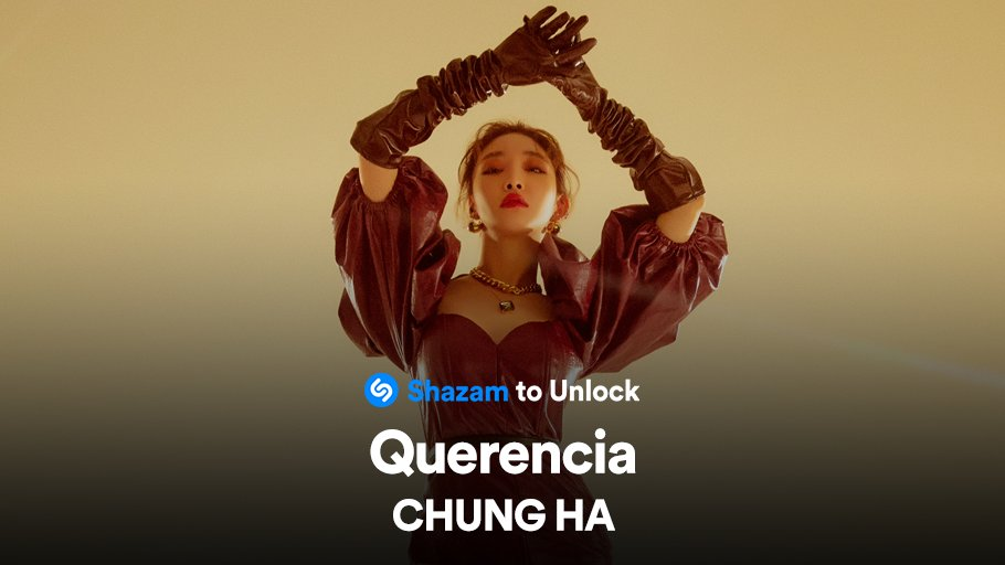 Shazam any track from @CHUNGHA_MNHent's new album #Querencia to unlock an exclusive video! 💙