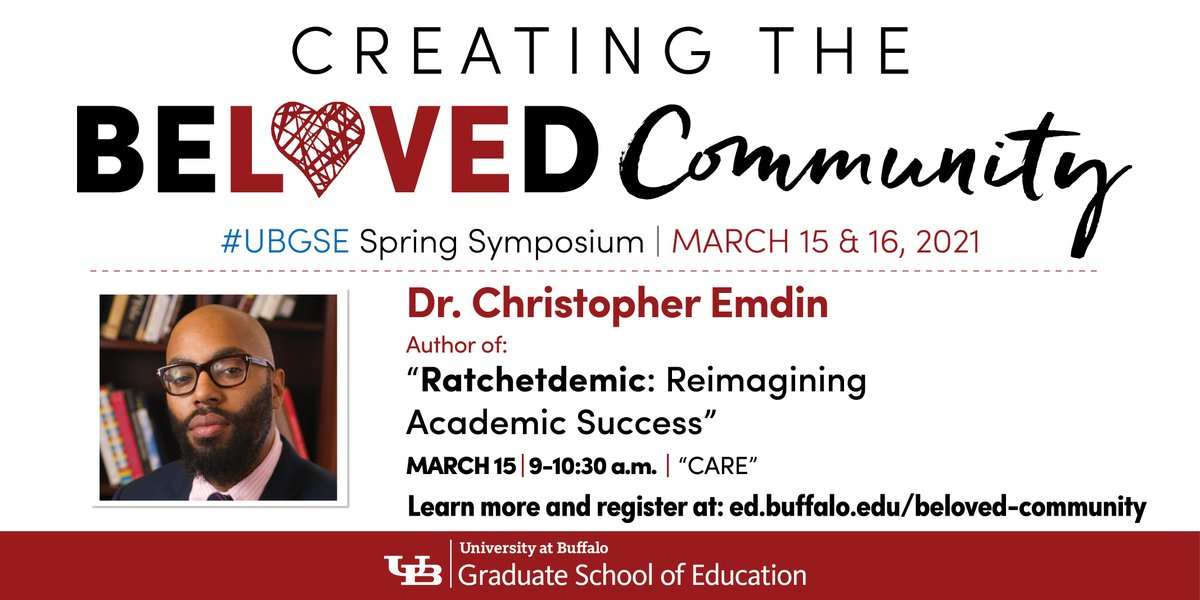 "@FordhamNYC @ShannonRWaite5 @Columbia @chrisemdin @davidekirkland @Cornell @nrookie @CityCollegeNY @terrinwatson @GC_CUNY .@ChrisEmdin from @TeachersCollege @Columbia gives his take on education & talks about his book ""Ratchetdemic: Reimagining Academic Success"" at @UBGSE Creating the #BelovedCommunity spring symposium on March 15. Register:  #UBuffalo #HipHopEd #Care #OneGSE"